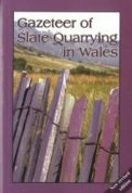 Gazeteer of Slate Quarrying in Wales
